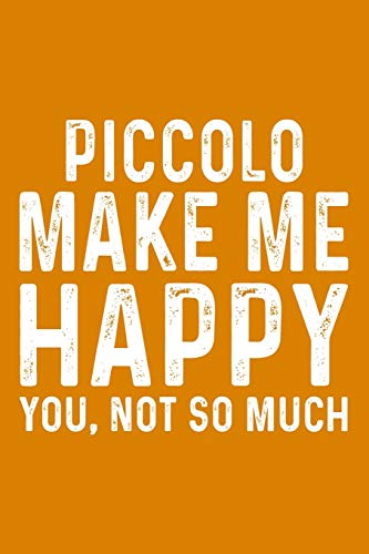 Piccolo Make Me Happy You,Not So Much