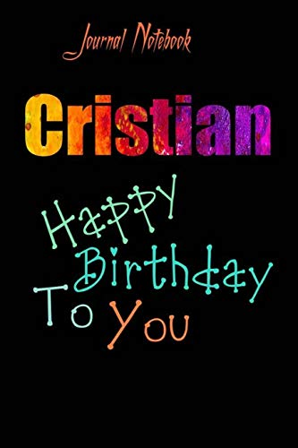 Cristian: Happy Birthday To you Sheet 9x6 Inches 120 Pages with bleed - A Great Happybirthday Gift
