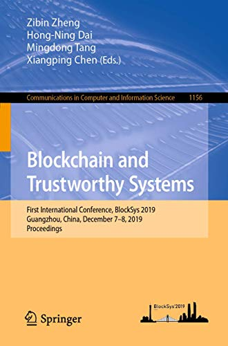 Blockchain and Trustworthy Systems: First International Conference, BlockSys 2019, Guangzhou, China, December 7–8, 2019, Proceedings (Communications in Computer and Information Science)