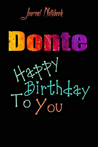 Donte: Happy Birthday To you Sheet 9x6 Inches 120 Pages with bleed - A Great Happybirthday Gift
