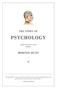 The Story of Psychology, Updated & Revised Edition