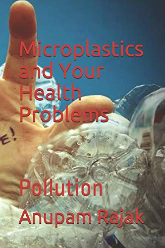 Microplastics and Your Health Problems: Pollution