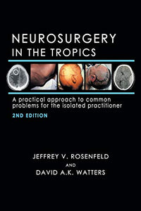 Neurosurgery in the Tropics: A Practical Approach to Common Problems for the Isolated Practitioner