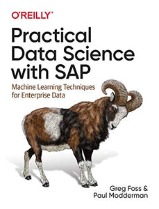 Practical Data Science with SAP: Machine Learning Techniques for Enterprise Data