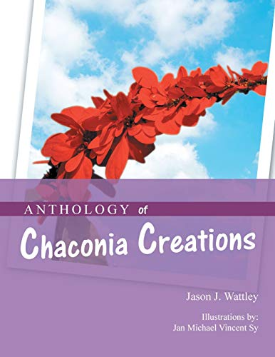 Anthology of Chaconia Creations