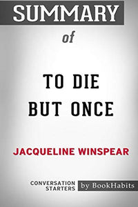 Summary of To Die but Once by Jacqueline Winspear: Conversation Starters