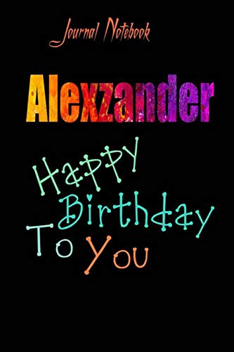Alexzander: Happy Birthday To you Sheet 9x6 Inches 120 Pages with bleed - A Great Happybirthday Gift