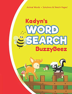 Kadyn's Word Search: Animal Creativity Activity & Fun for Creative Kids | Solve a Zoo Safari Farm Sea Life Wordsearch Puzzle Book + Draw & Sketch ... Letter Spelling Memory & Logic Skills