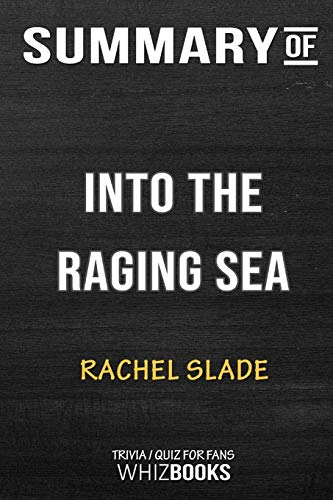 Summary of Into the Raging Sea: Thirty-Three Mariners, One Megastorm, and the Sinking of El Faro: Trivia/Quiz for Fans