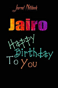 Jairo: Happy Birthday To you Sheet 9x6 Inches 120 Pages with bleed - A Great Happybirthday Gift