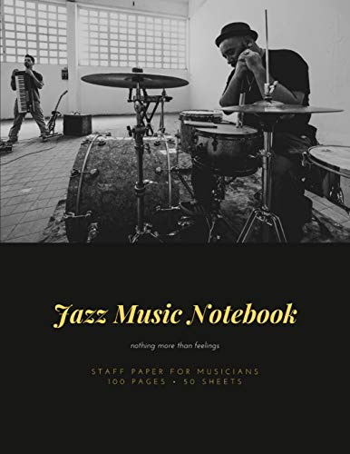 Jazz Music Notebook: Staff and Manuscript Paper for Music, Notes and Lyrics 8.5