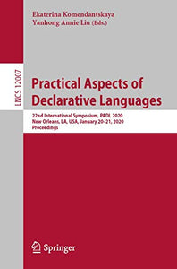 Practical Aspects of Declarative Languages: 22nd International Symposium, PADL 2020, New Orleans, LA, USA, January 20–21, 2020, Proceedings (Lecture Notes in Computer Science (12007))