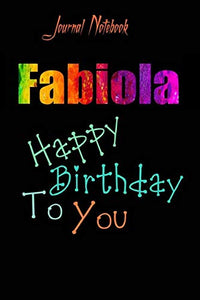 Fabiola: Happy Birthday To you Sheet 9x6 Inches 120 Pages with bleed - A Great Happybirthday Gift
