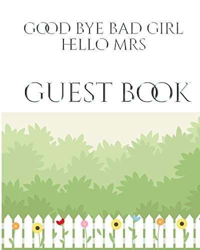 Bridal Shower creative Guest Book Good Bye Bad Girl Hello Mrs