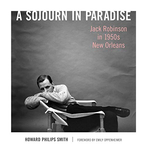A Sojourn in Paradise: Jack Robinson in 1950s New Orleans