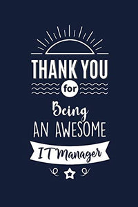 Thank You For Being An Awesome IT Manager: IT Manager Thank You And Appreciation Gifts from . Beautiful Gag Gift for Men and Women. Fun, Practical And Classy Alternative to a Card for IT Manager