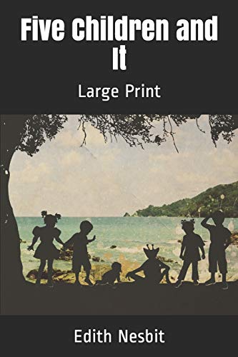 Five Children and It: Large Print