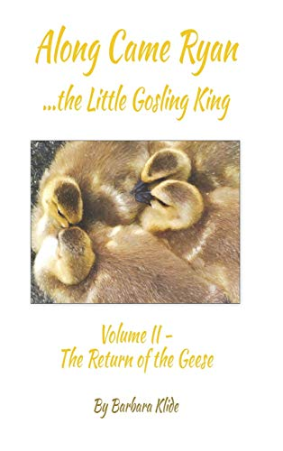 Along Came Ryan, the Little Gosling King, Volume II, The Return of the Geese (Full-color version)