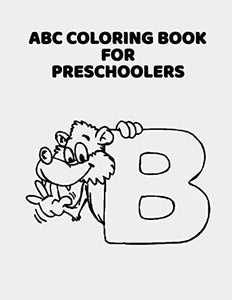 ABC Coloring Book For Preschoolers: ABC Letter Coloringt letters coloring book, ABC Letter Tracing for Preschoolers for Kids Ages 3-5 A Fun Book to Practice Writing