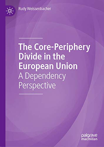The Core-Periphery Divide in the European Union: A Dependency Perspective