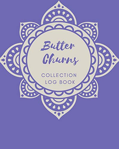 Butter Churns Collection log book: Keep Track Your Collectables ( 60 Sections For Management Your Personal Collection ) - 125 Pages , 8x10 Inches, Paperback