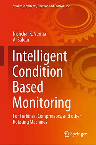 Intelligent Condition Based Monitoring: For Turbines, Compressors, and Other Rotating Machines (Studies in Systems, Decision and Control)