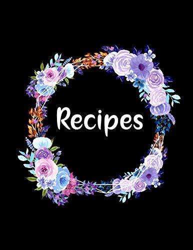 Recipes: Favorite Recipes and Meals Floral Vintage Flowers,color ful with lots of ingredients list,stylist book cover,(8.5