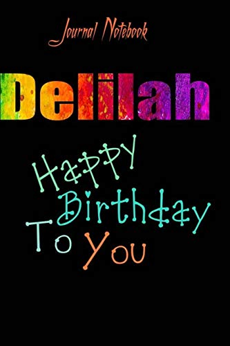 Delilah: Happy Birthday To you Sheet 9x6 Inches 120 Pages with bleed - A Great Happybirthday Gift