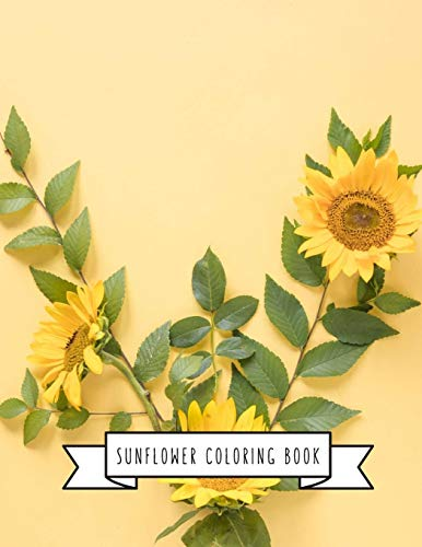 Sunflower Coloring Book: Sunflower Gifts for Kids 4-8, Girls or Adult Relaxation | Stress Relief Turkey lover Birthday Coloring Book Made in USA