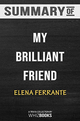 Summary of My Brilliant Friend: Neapolitan Novels, Book One: Trivia/Quiz for Fans
