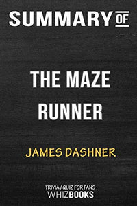 Summary of The Maze Runner: Trivia/Quiz for Fans