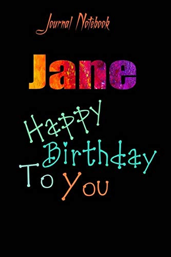 Jane: Happy Birthday To you Sheet 9x6 Inches 120 Pages with bleed - A Great Happybirthday Gift