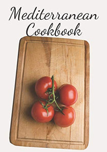 Mediterranean Cookbook: Make Your Own Healthy Recipe Book, Cooking Dishes For Beginners, 7x10, 100 pages