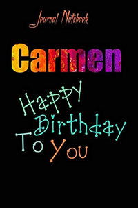 Carmen: Happy Birthday To you Sheet 9x6 Inches 120 Pages with bleed - A Great Happy birthday Gift