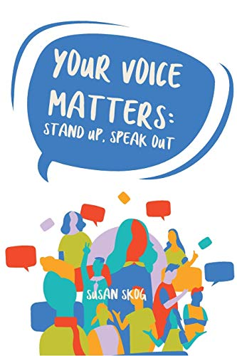 Your Voice Matters: Stand Up, Speak Out