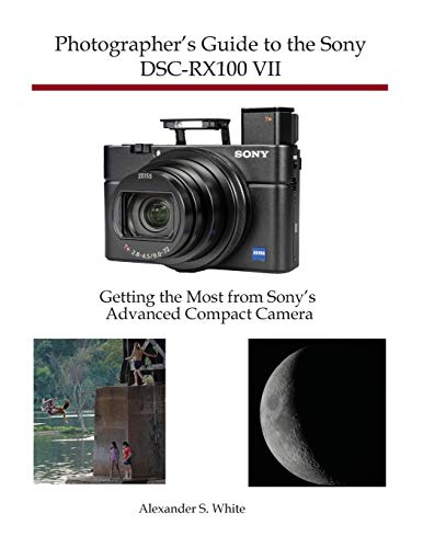 Photographer's Guide to the Sony DSC-RX100 VII: Getting the Most from Sony's Advanced Compact Camera