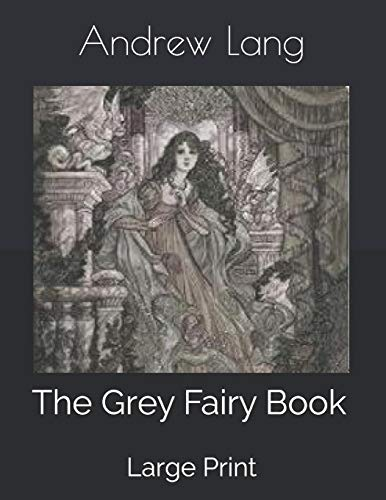 The Grey Fairy Book: Large Print