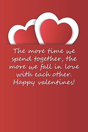 Valentines day gifts : The more time we spend together, the more we fall in love with each other: Notebook gift for her |Valentines Day Ideas For girlfriend | Anniversary | Birthday