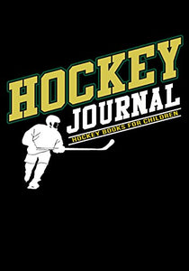 Hockey Journal: Hockey Notebook & Personal Stats Tracker 100 Games