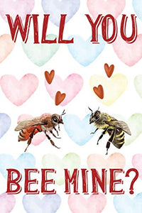 "Will You Bee Mine?: Honey Bees Pun Valentine's Day Notebook 6""x9"""