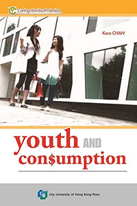 Youth and Consumption (Caring for Youth Series)