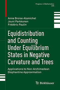 Equidistribution and Counting Under Equilibrium States in Negative Curvature and Trees: Applications to Non-Archimedean Diophantine Approximation (Progress in Mathematics (329))