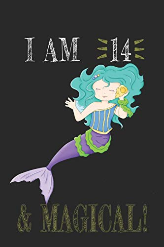 I AM 14 and Magical !! Mermaid Notebook: A NoteBook For Mermaid  Lovers , Birthday & Christmas Present For Mermaid Lovers , 14 years old Gifts
