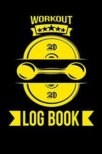 Workout Log book: Fitness Log Books, Workout Log Books for Men & Women Track Your Progress, Cardio, Weights And More! 6x9 Paperback