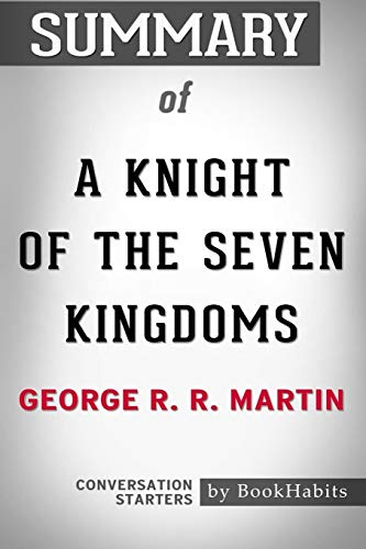 Summary of A Knight of the Seven Kingdoms by George R. R. Martin: Conversation Starters