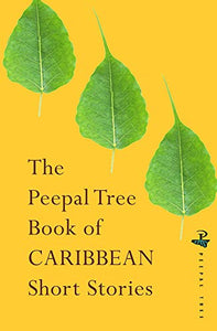 The Peepal Tree Book of Contemporary Caribbean Short Stories