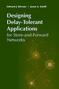Designing Delay-Tolerant Applications for Store-and-Forward Networks