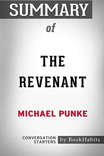 Summary of The Revenant by Michael Punke: Conversation Starters