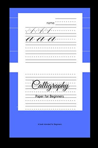 Calligraphy Paper for Beginners: A Book Intended For Beginners