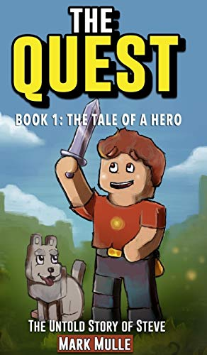 The Quest: The Untold Story of Steve, Book One